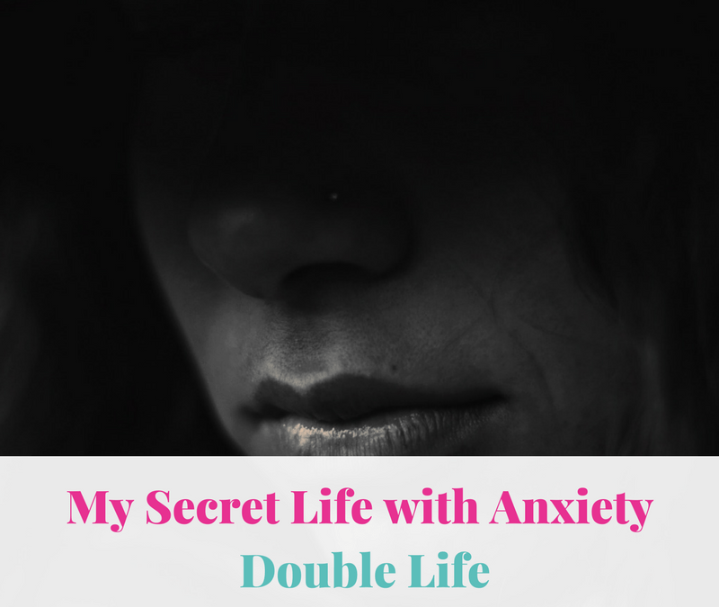 Double Life – My Secret Life with Anxiety