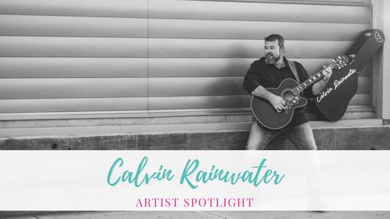 Calvin Rainwater   Artist Spotlight