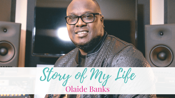 Story of my life – Olaide Banks