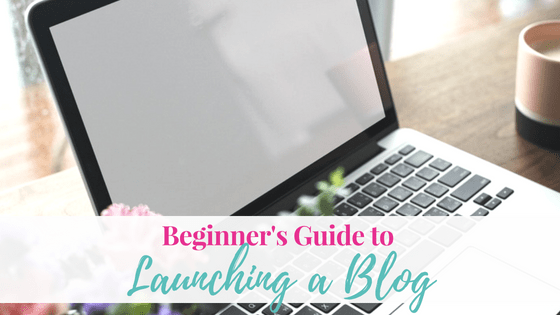 Beginners Guide to Launching a Blog
