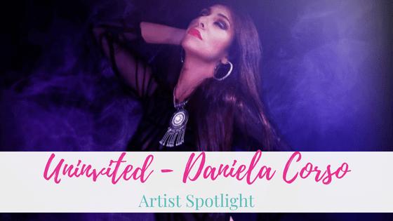 Uninvited, Daniela Corso | Artist Spotlight