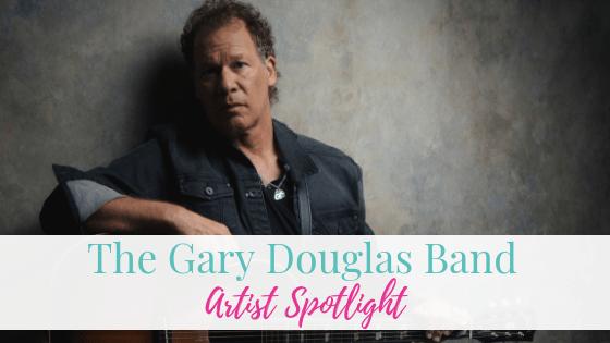 The Gary Douglas Band | Artist Spotlight