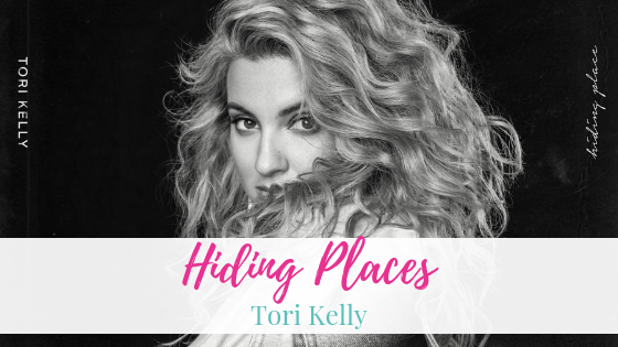Hiding Places, Tori Kelly | Artist Spotlight