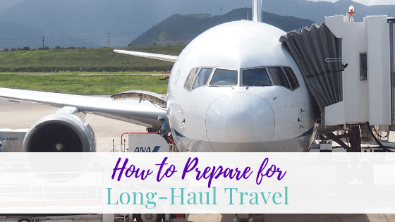 How to Prepare for Long-Haul Travel