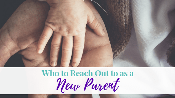 Who to Reach Out To As a New Parent