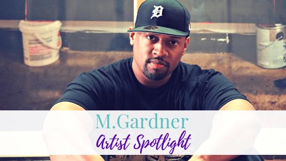 M.Gardner | Artist Spotlight