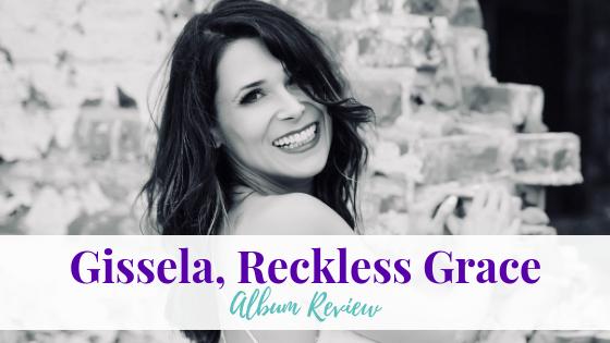 Gissela, Reckless Grace | Album Review