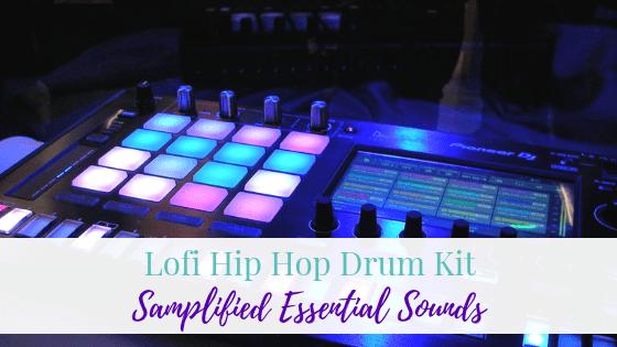 Lofi Hip Hop Drum Kit - Samplified Essential Sounds