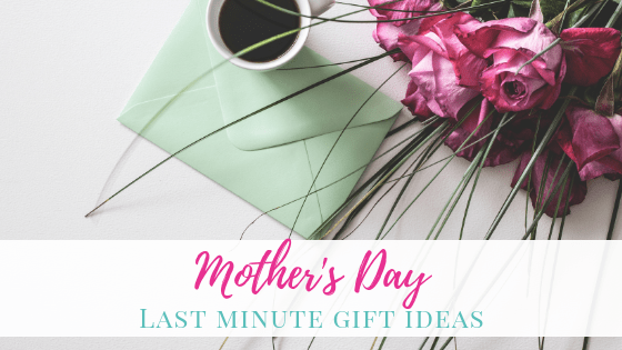 6 Best Last Minute Mother's Day Gifts