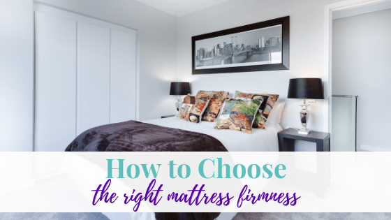 How to Choose the Right Mattress Firmness