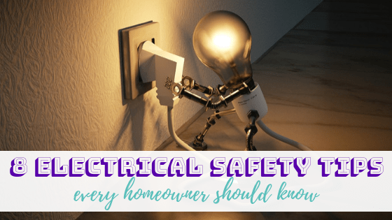 8 Electrical Safety Tips Every Homeowner Should Know