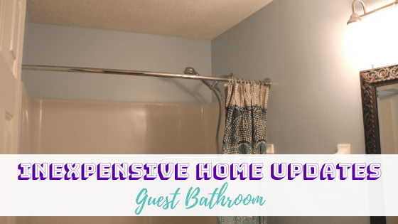 Inexpensive Home Updates: Guest Bathroom