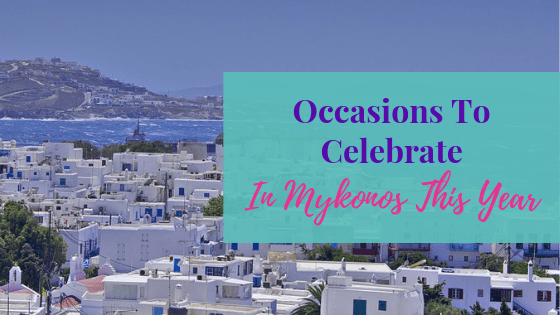Occasions To Celebrate In Mykonos This Year