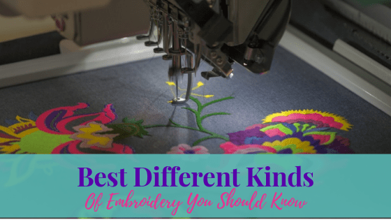 Best Different Kinds Of Embroidery You Should Know