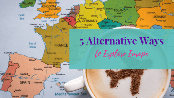 Five Alternative Ways to Explore Europe | Life of Creed