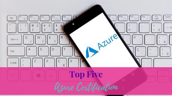 Top Five Azure Certifications