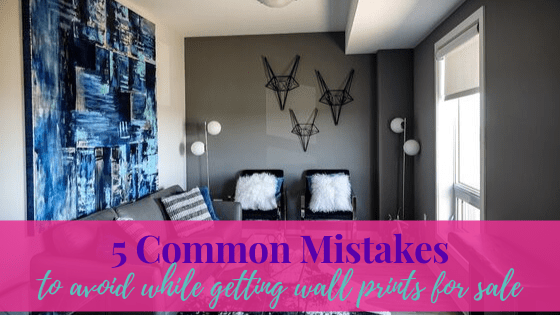 5 Common Mistakes to Avoid While Getting Wall Prints for Sale