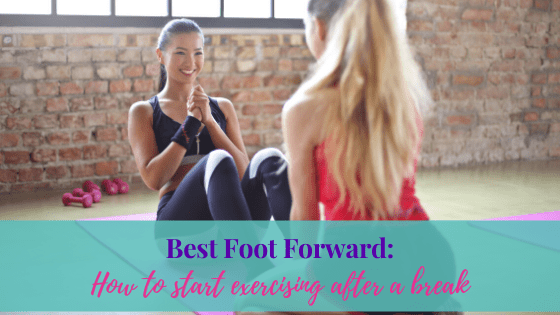Best Foot Forward: How To Start Exercising After A Break | Life of Creed