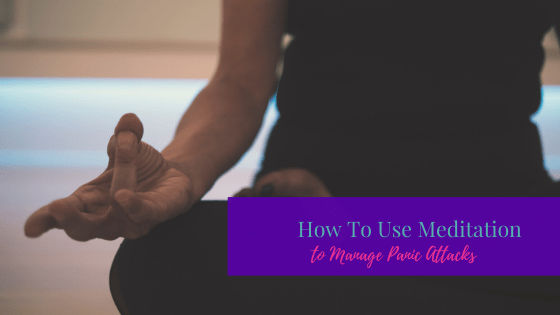 How To Use Meditation To Manage Panic Attacks