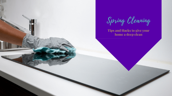 Spring Cleaning – Tips and Hacks to give your home a deep clean