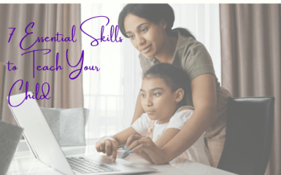 7 Essential Skills to Teach Your Child
