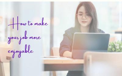 How to Make Your Job More Enjoyable