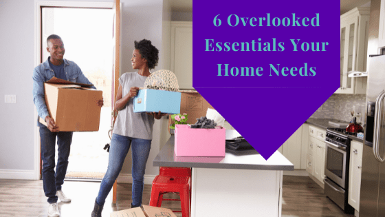 6 Overlooked Essentials Your Home Needs