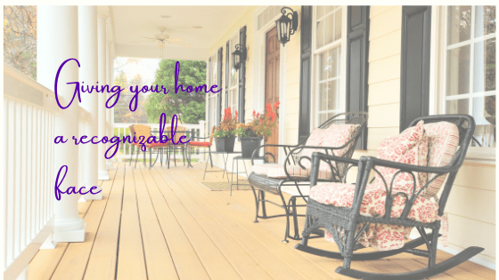 Giving Your Home A Recognizable Face
