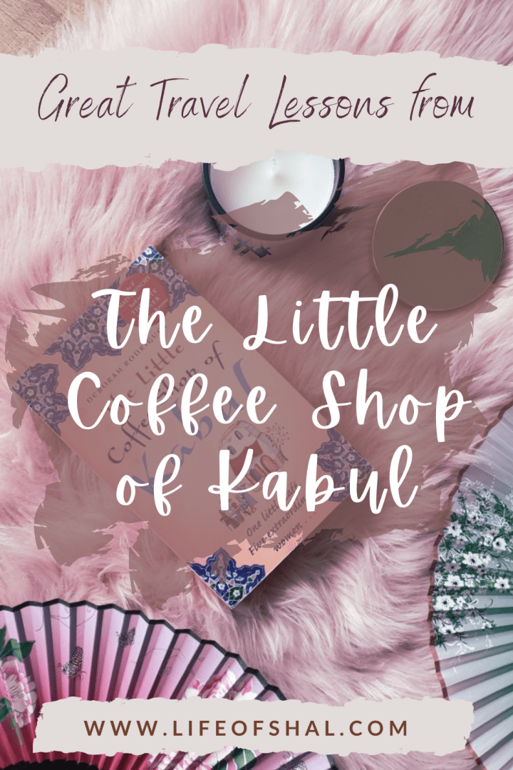 Great Travel Lessons Learnt from The Little Coffee Shop of Kabul
