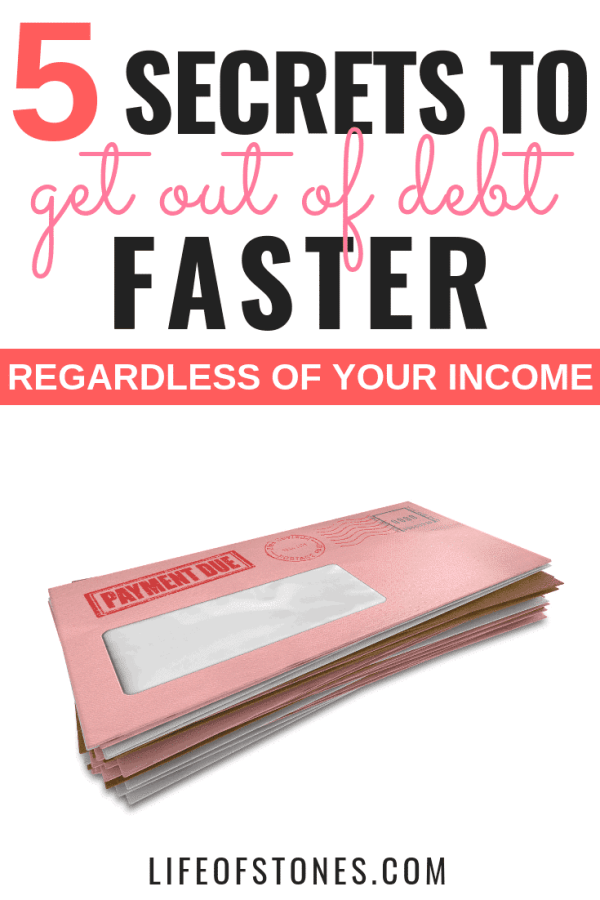 These 5 secrets helped me get out of debt faster than I ever thought I could even on a low income! Pay off debt using these debt payoff tips regardless of your income. These are the most important tips you will ever need when you're trying to pay off debt! #lifeofstones #personalfinance #payoffdebt #creditcarddebt