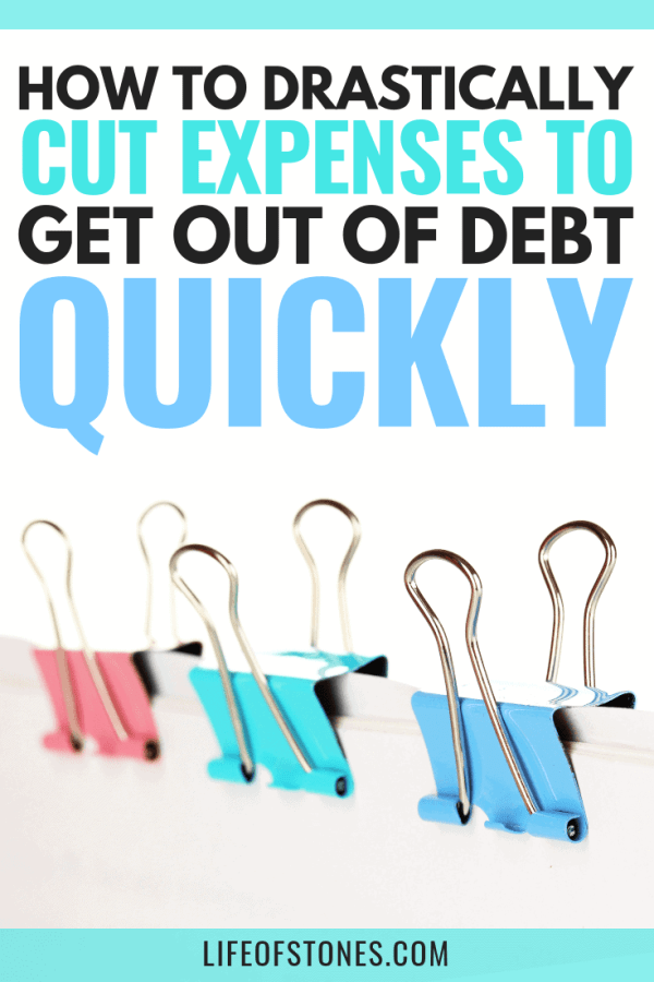 How to drastically cut expenses to get out of debt quickly. Click to read this article that gave us some great ideas to cut expenses from our budget so we could get out of debt fast! There are also free budgeting printables in this article! #debtpayoff #getoutofdebt #babystep2 #lifeofstones