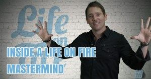Inside a Life on Fire Mastermind