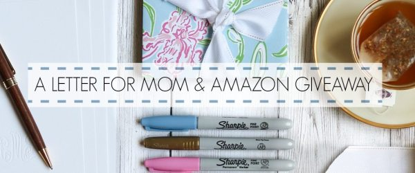A LETTER FOR MOM & AMAZON GIVEAWAY