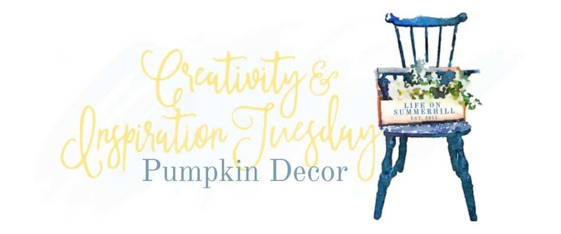 CREATIVITY & INSPIRATION TUESDAY – PUMPKIN DECOR