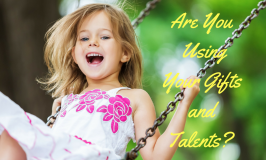 Are You Using Your Gifts and Talents?