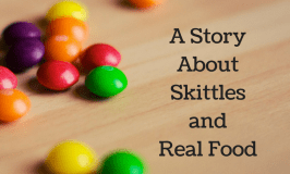 A Story about Skittles and Real Food