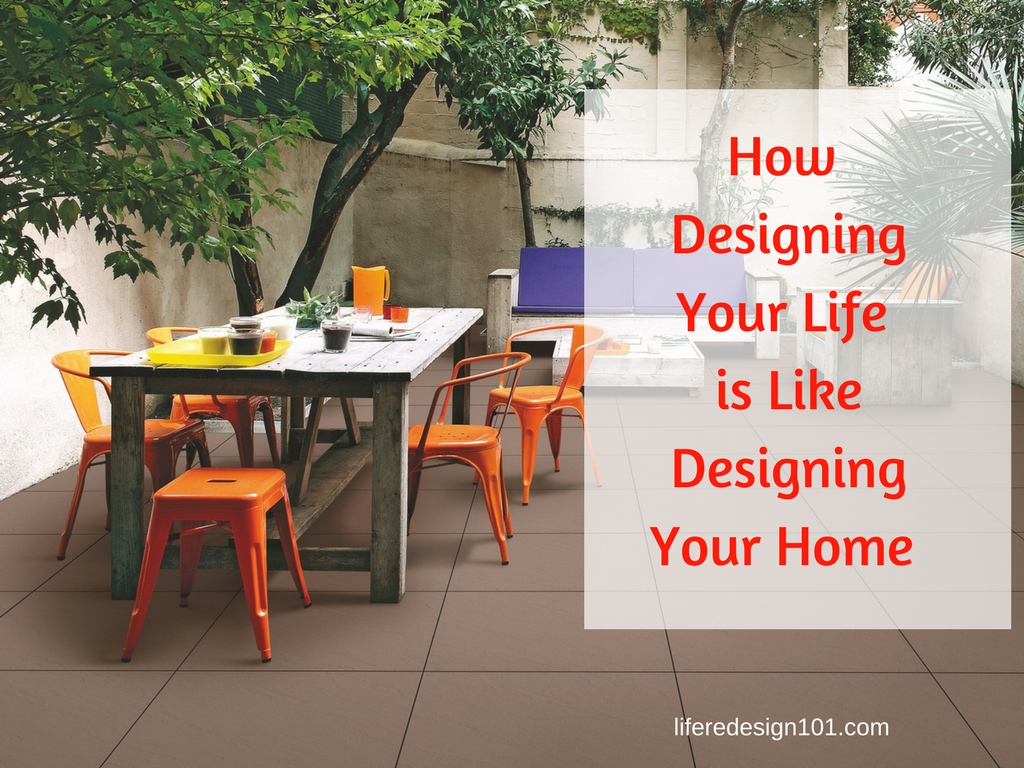 How Designing Your Life Is Like Designing Your Home Life Redesign 101: redesign your home