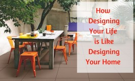 How Designing Your Life is Like Designing Your Home