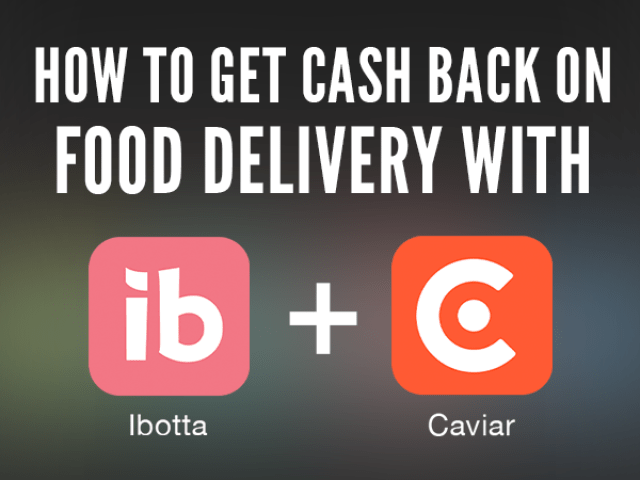 Earn Cash with Caviar - The Ibotta Blog