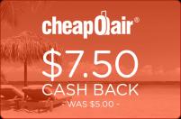 CheapOAir $7.50 Cash Back -Was $5.00-