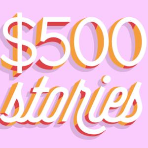 $500 Stories