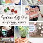 Handmade Gift Ideas That Your Friends And Family Really Want Life Sew Savory