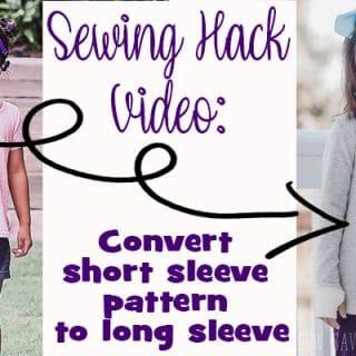 Sewing Hacks Video - turn short sleeve pattern into long sleeves