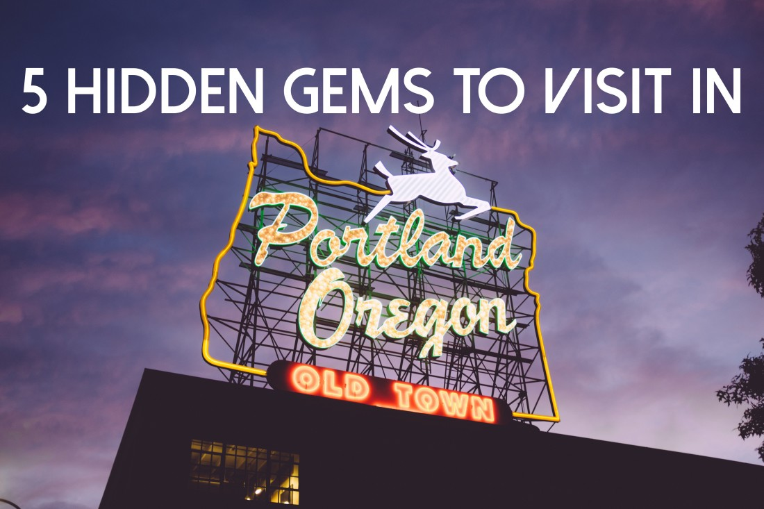 5 Hidden Gems You Must Check Out In Portland Oregon   Life She Has