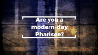 Are you a modern-day Pharisee?
