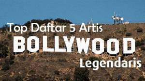 Daftar Artis Bollywood Legendaris Paling Mempesona