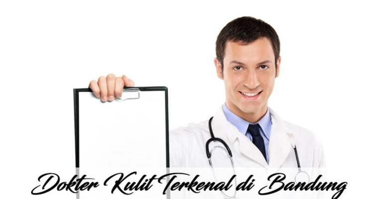 Dokter Kulit Terkenal di Bandung, Dokter Kulit Rekomendasi di Bandung!