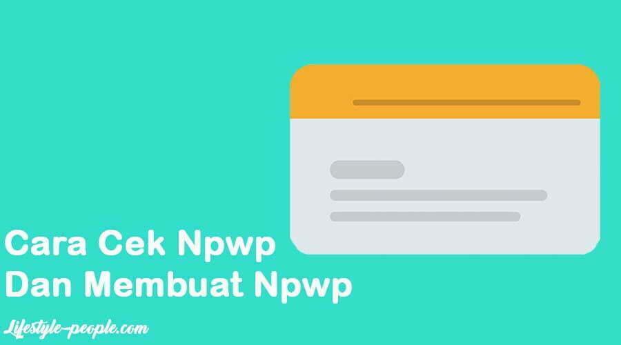 Bagaimana Cara Membuat NPWP Tanpa Ribet?