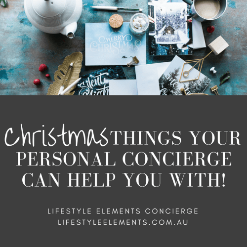 Christmas Things your personal concierge can help you with
