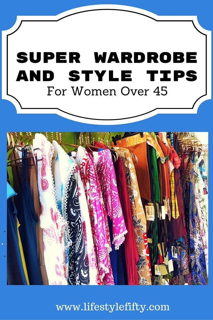 Super Wardrobe and Style Tips for Women Over 45